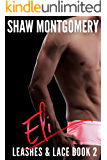 Eli (Leashes & Lace Book 2)