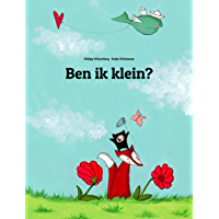 Ben ik klein?: Children's Picture Book (Dutch Edition)