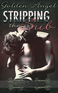 Stripping the Sub (Stronghold Doms Book 6)