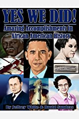Yes We Did! Amazing Accomplishments in African American History (Volume  Book 1) Kindle Edition
