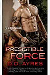 Irresistible Force: A K-9 Rescue Novel Kindle Edition