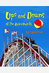 Ups & Downs at the Boardwalk: A Picture Book of Opposites Kindle Edition