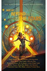 Best of Beyond the Stars: a space opera anthology Kindle Edition