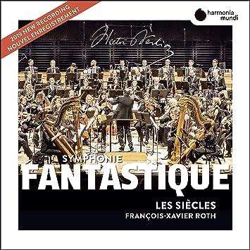 ベルリオーズ : 幻想交響曲   序曲「宗教裁判官」(Berlioz : Symphonie Fantastique / Francois-Xavier Roth   Les Siecls) [CD] [Import] [日本語帯・解説付]
