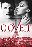 COVET: Deceptive Desires #1 (A BWWM New Adult Romance) (COVET: Deceptive Desires Prequel)