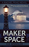 Maker Space (Rachel Peng Book 2)