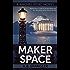 Maker Space (Rachel Peng Book 2)