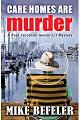 Care Homes Are Murder (Paul Jacobson Geezer-lit Mystery Series Book 5) Kindle Edition