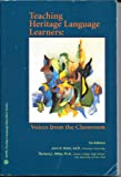 Teaching Heritage Language Learners: Voices from the Classroom (ACTFL Foreign Language Education Series)