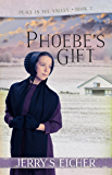 Phoebe's Gift (Peace in the Valley Book 2)