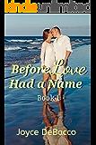 Before Love Had a Name: Book 1