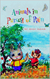 Animals in Pursuit of Rain: Amazing story for Children Best children's books 2016