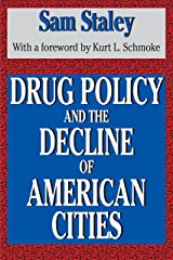 Drug Policy and the Decline of the American City Kindle Edition