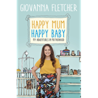 Happy Mum, Happy Baby: My adventures into motherhood