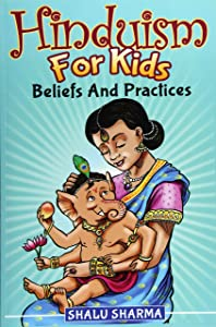 Hinduism For Kids: Beliefs And Practices