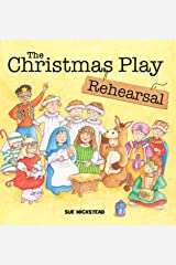 The Christmas Play Rehearsal Kindle Edition
