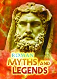 Roman Myths and Legends (All About Myths)