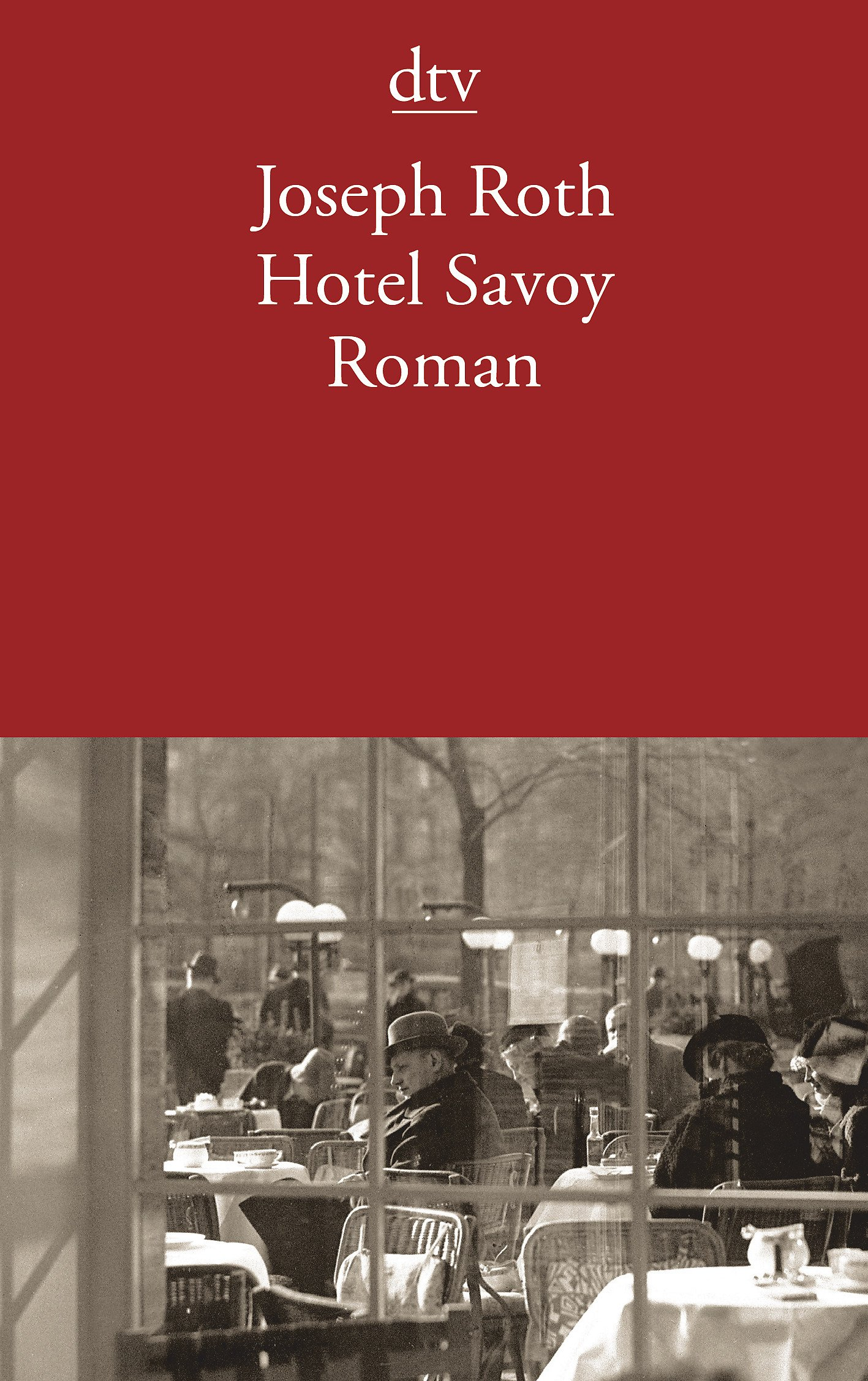 Hotel Savoy: Roman: Amazon.de: Joseph Roth: Bücher