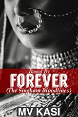 Bound by Forever: A Passionate Marriage Romance (The Singham Bloodlines Book 0) Kindle Edition
