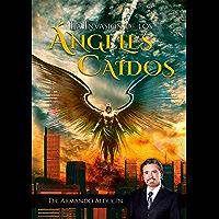 LA INVASION DE LOS ANGELES CAIDOS (Spanish Edition)