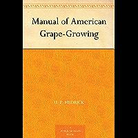 Manual of American Grape-Growing (English Edition)