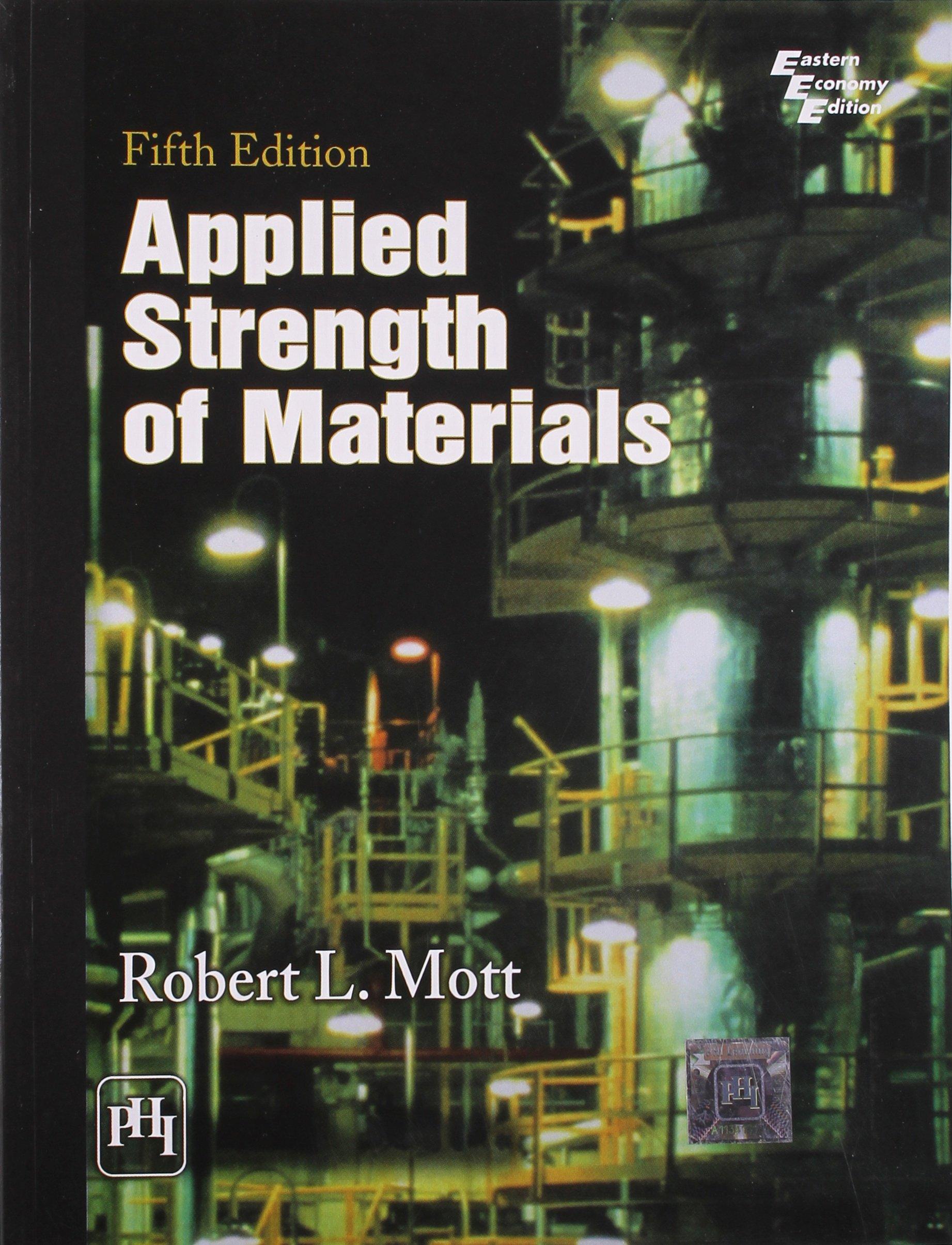 Applied Strength of Materials: Robert L Mott: 9788120339019: Amazon.com:  Books