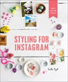 Styling for Instagram: What to Style and How to Style It