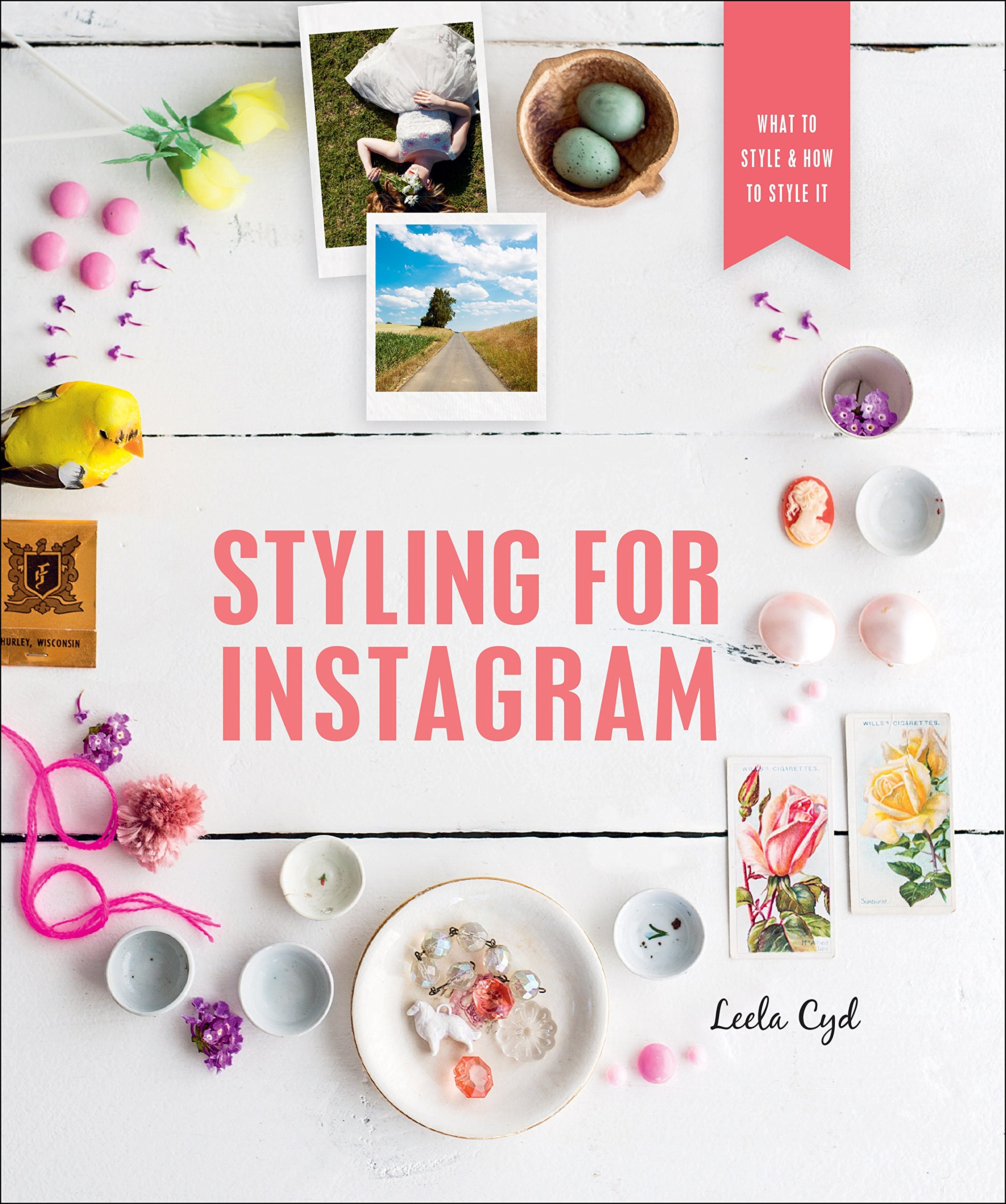 Download Styling for Instagram: What to Style and How to Style It PDF