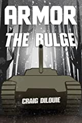 ARMOR #4, The Bulge: a Novel of Tank Warfare Kindle Edition