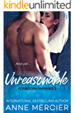 Unreasonable: A Workplace Romance (Forbidden Fantasies Book 3)