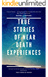 NEAR-DEATH EXPERIENCES: True Stories of going to Heaven : True stories of Near Death Experiences