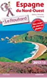 Guide du Routard Espagne du Nord-Ouest (Galice, Asturies, Cantabrie) 2017/2018