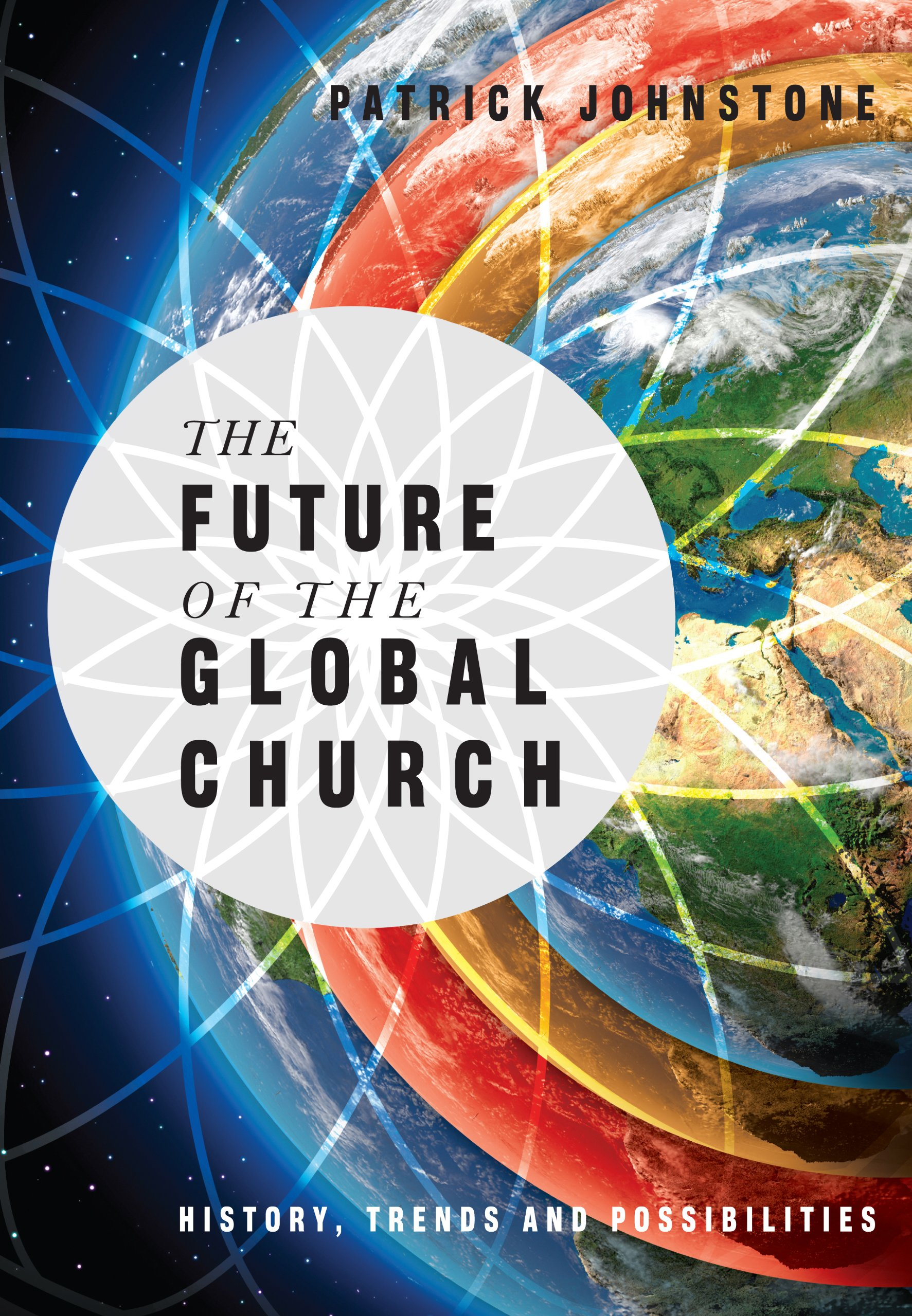 Download The Future of the Global Church: History, Trends and Possiblities ebook