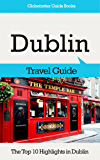 Dublin Travel Guide: The Top 10 Highlights in Dublin (Globetrotter Guide Books) (English Edition)
