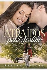 Atraídos pelo destino (Série Destinos Livro 3) eBook Kindle