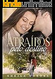 Atraídos pelo destino (Série Destinos Livro 3)