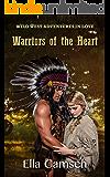 Warriors of the Heart (Wild West Adventures in Love (Book 3))