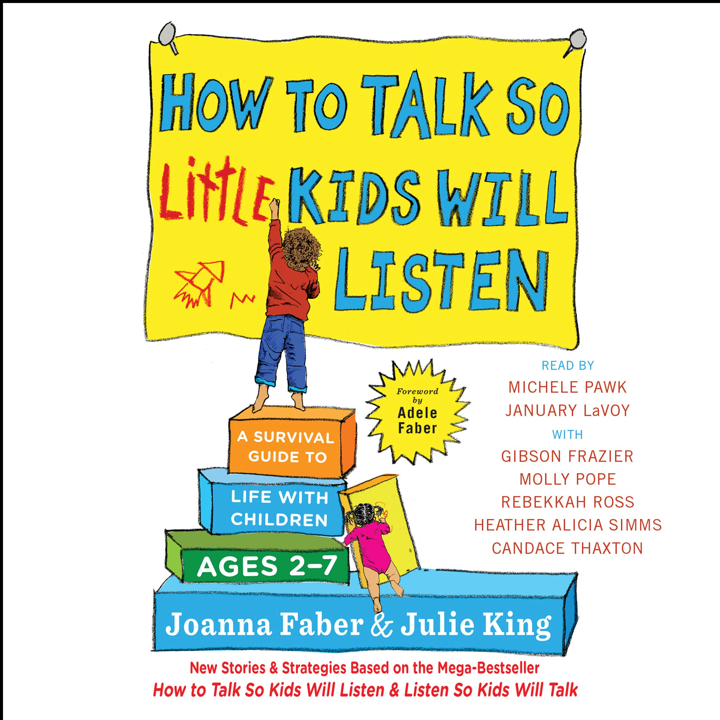 How To Talk So Little Kids Will Listen  A Survival Guide To Life With Children Ages 2 7