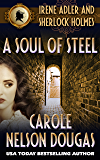A Soul of Steel (A Novel of Suspense featuring Irene Adler and Sherlock Holmes Book 3)