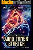 Djinn Tamer: Starter: A Monster Battling GameLit Adventure (Djinn Tamer - Bronze League Book 1)