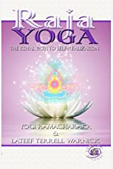 Raja Yoga: The Royal Path to Self-Realization Kindle Edition