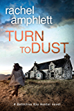 Turn to Dust: A Detective Kay Hunter murder mystery (Detective Kay Hunter murder mystery series Book 9)