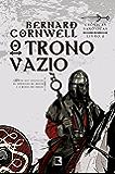 O trono vazio - Crônicas saxônicas - vol. 8