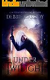 Under Twilight: an Urban Fantasy Novel (Fearless Destiny Book 3)