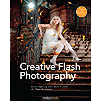 Creative Flash Photography: Great Lighting with Small Flashes: 40 Flash Workshops book cover