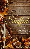 Stuffed: A Thanksgiving Romance