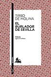 El burlador de Sevilla (Clásica) (Spanish Edition)