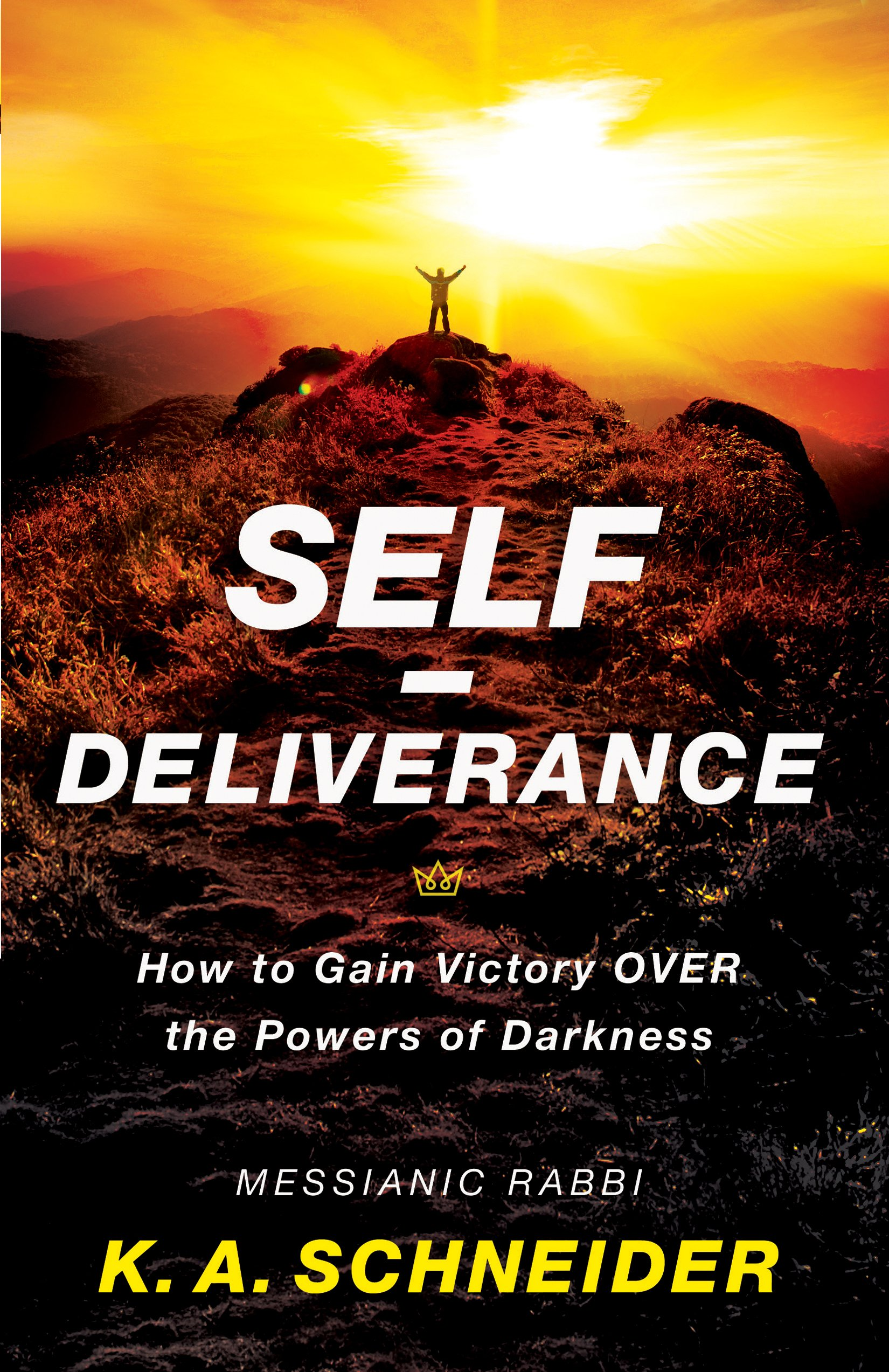 Self Deliverance  How To Gain Victory Over The Powers Of Darkness  English Edition