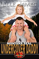 Montana SEAL Undercover Daddy (Brotherhood Protectors Book 9) Kindle Edition