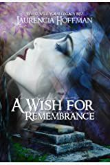 A Wish For Remembrance Kindle Edition